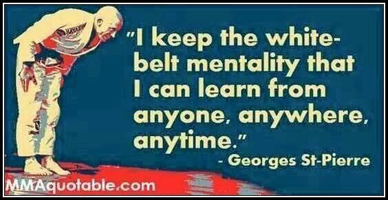 White Belt Mentality...